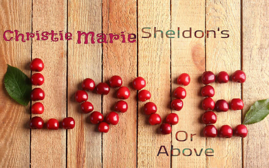Is Christie Marie Sheldon's Love or Above Worth Taking?