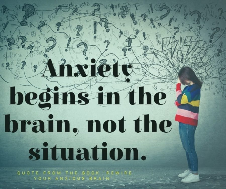 Quote: Anxiety begins in the brain, not the situation.