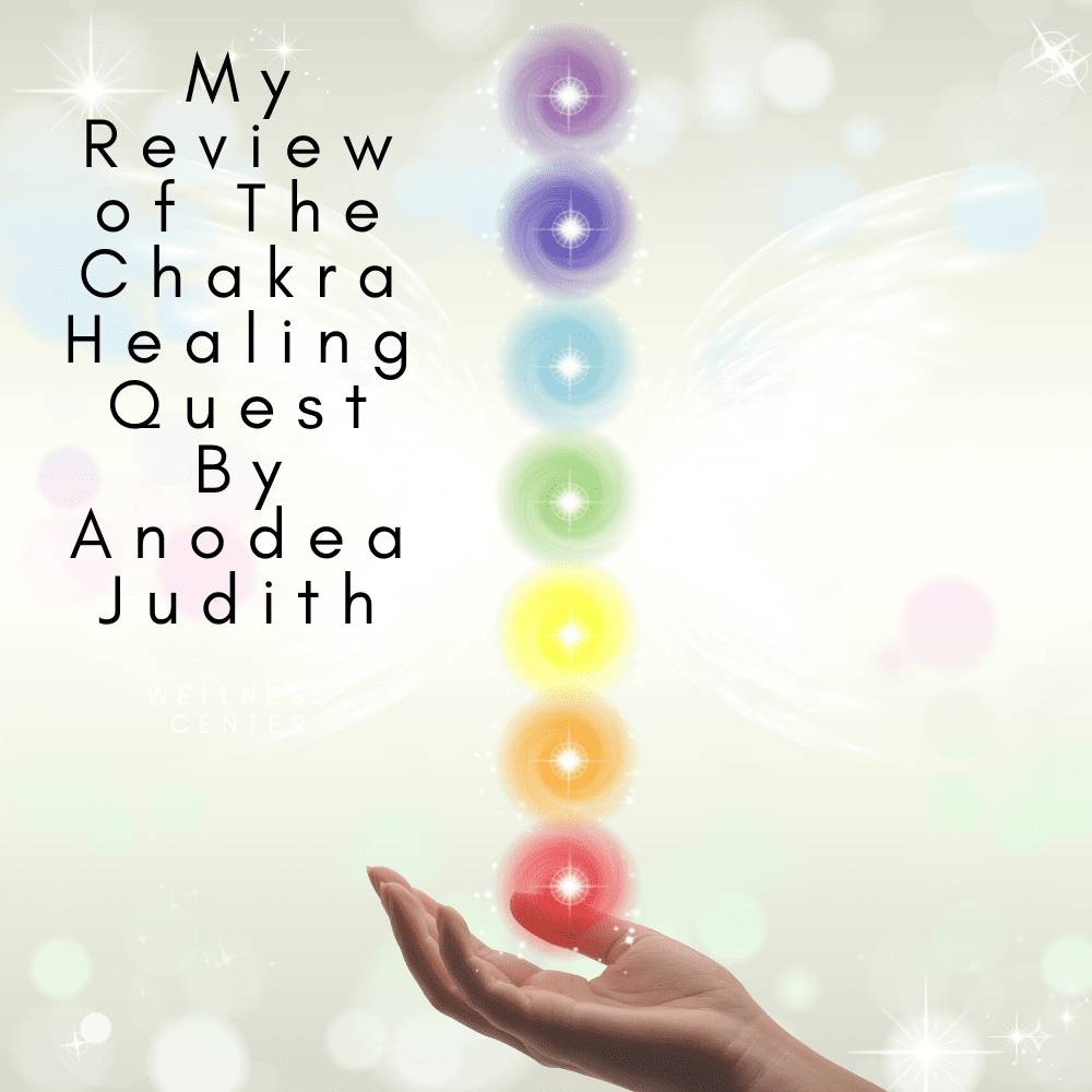 My Review of The Chakra Healing Quest By Anodea Judith
