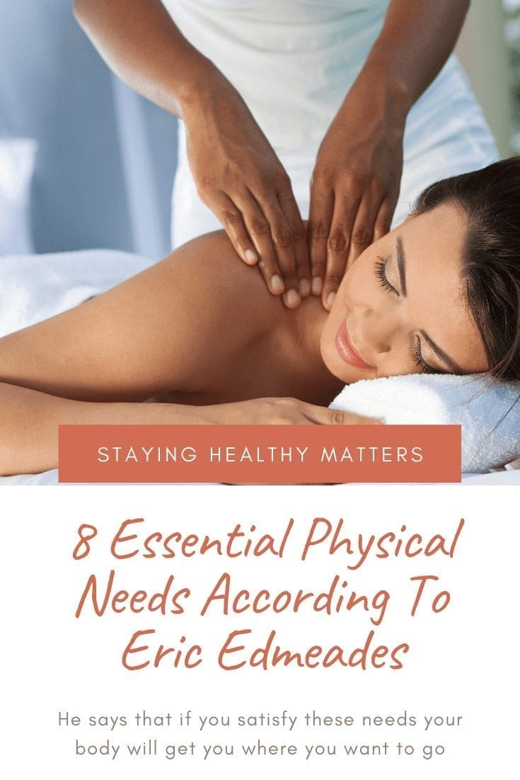 8 Things Eric Edmeades Says Are Essential Physical Needs
